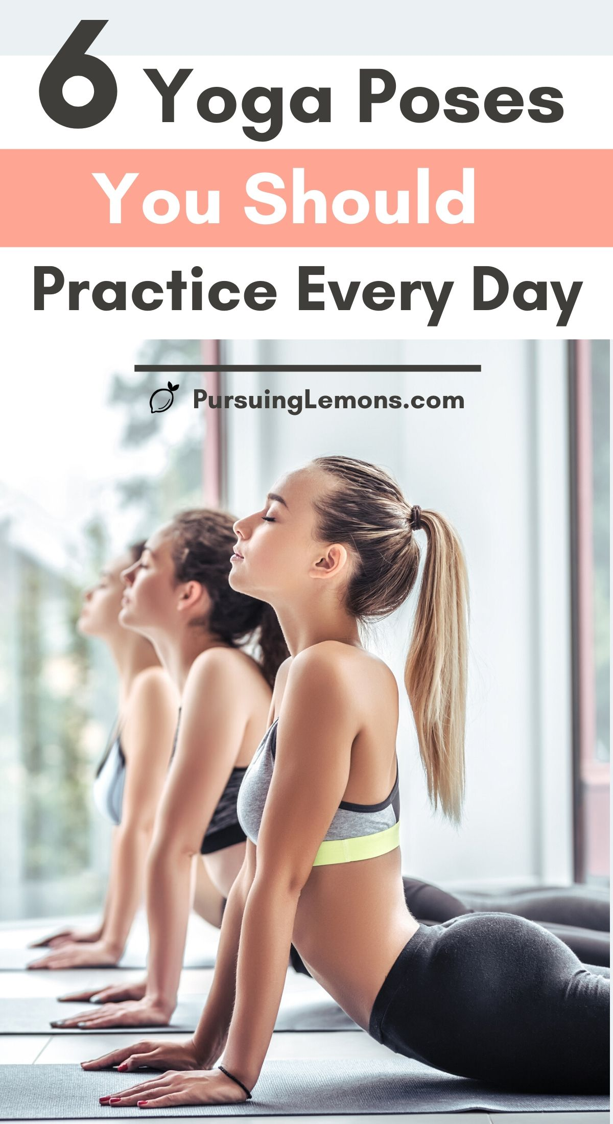 6 Yoga Poses You Should Practice Every Day | It doesn't matter if you are a yoga beginner or have never stepped on a yoga mat, if we had to pick 6 yoga poses to practice eveyday, these will do! #yogaposes #everyday #yoga