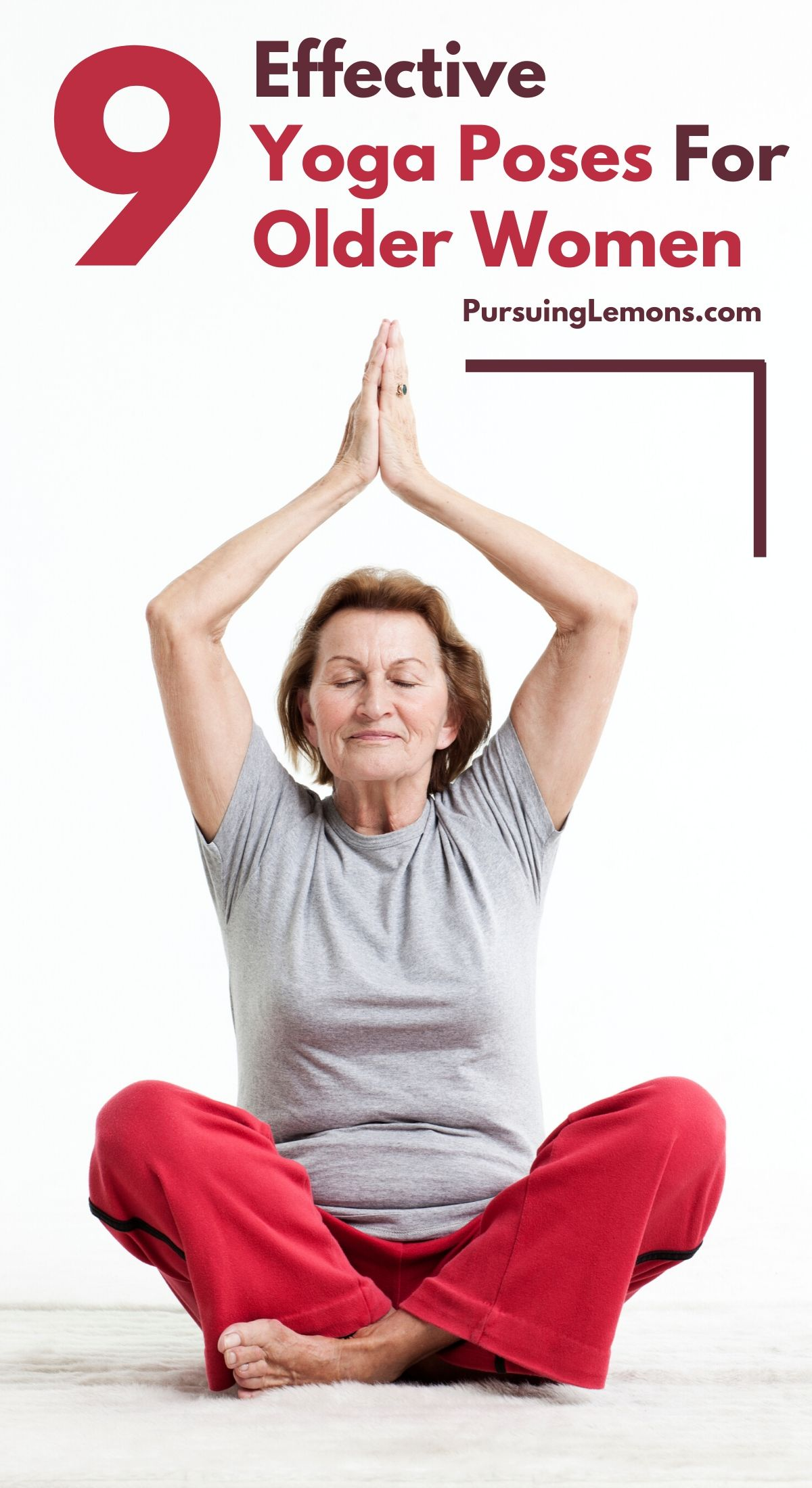 Yoga for Older Women: 9 Effective Asanas | If you're over 50, yoga for seniors is a great practice to reap the rewarding yoga benefits for your body and mind. Here are the yoga poses for seniors for you can try today! #yogaforseniors #yoga #yogaposes