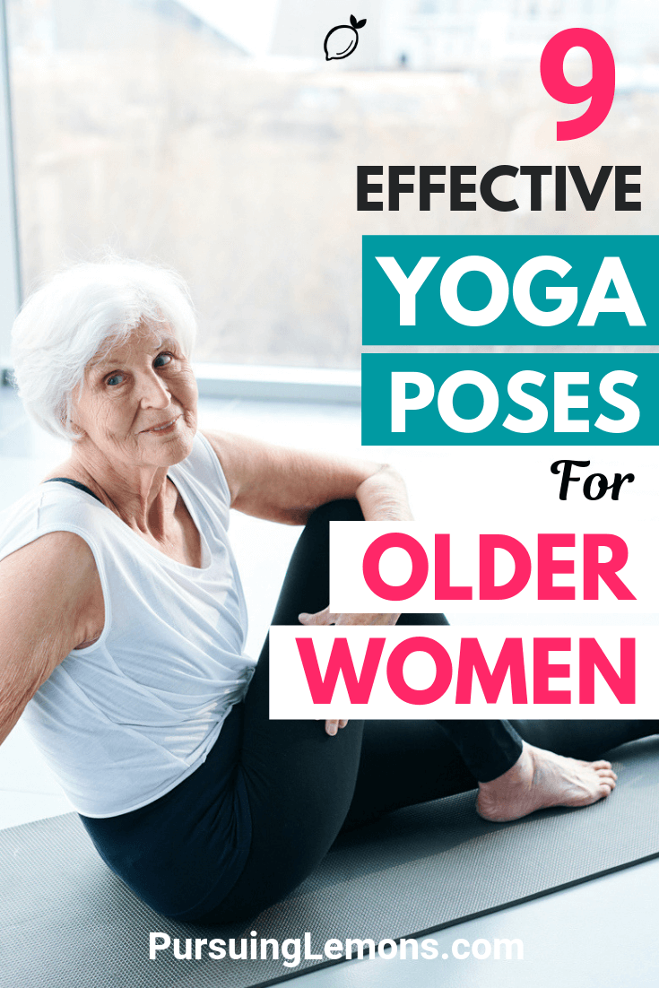 Yoga is gaining popularity among older women. Why? Because it's low intensity, highly effective, and has many benefits. Follow these yoga poses for older women today!
