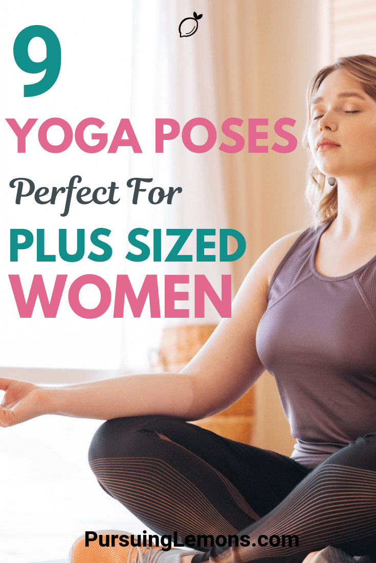 No matter if you're plus-sized, yoga is a great way to lose weight and tone your body. Here are yoga poses great for burning fats and keeping fit!