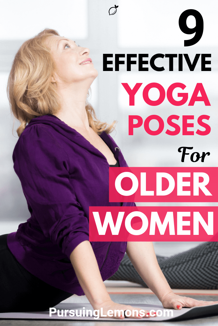 Yoga is a great low intense workout to keep healthy as we age. Improve your strength, balance, flexibility with these yoga poses most effective for older women!