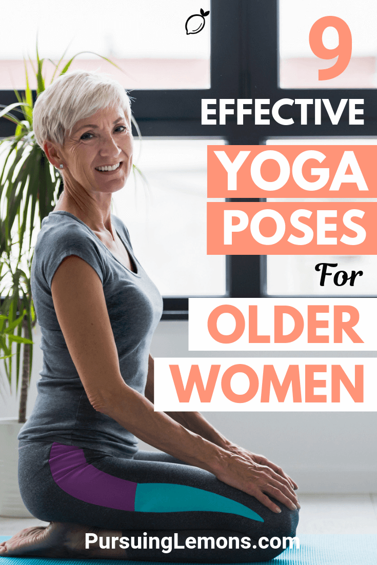 Yoga is a great low intense workout to keep healthy as we age.Improve your strength, balance, flexibility with these yoga poses most effective for older women!