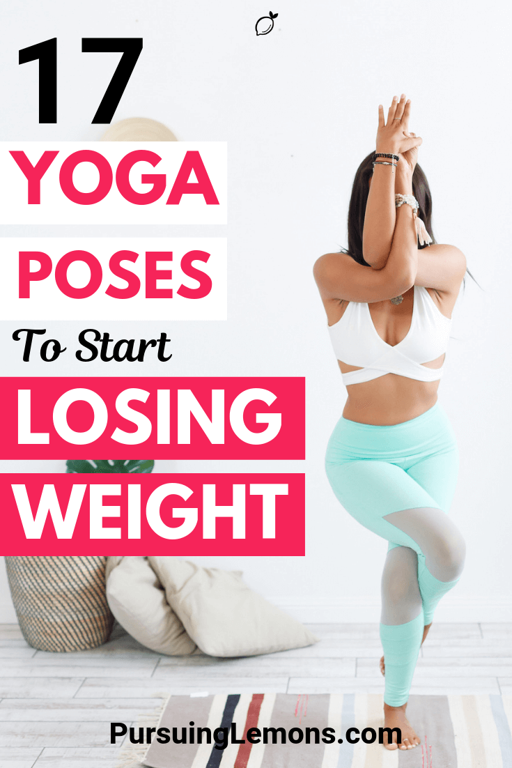 Looking for an alternative workout to lose weight? Yoga is the best solution. It's less intense but it helps to burn fats. Here are 17 yoga poses for weight loss!