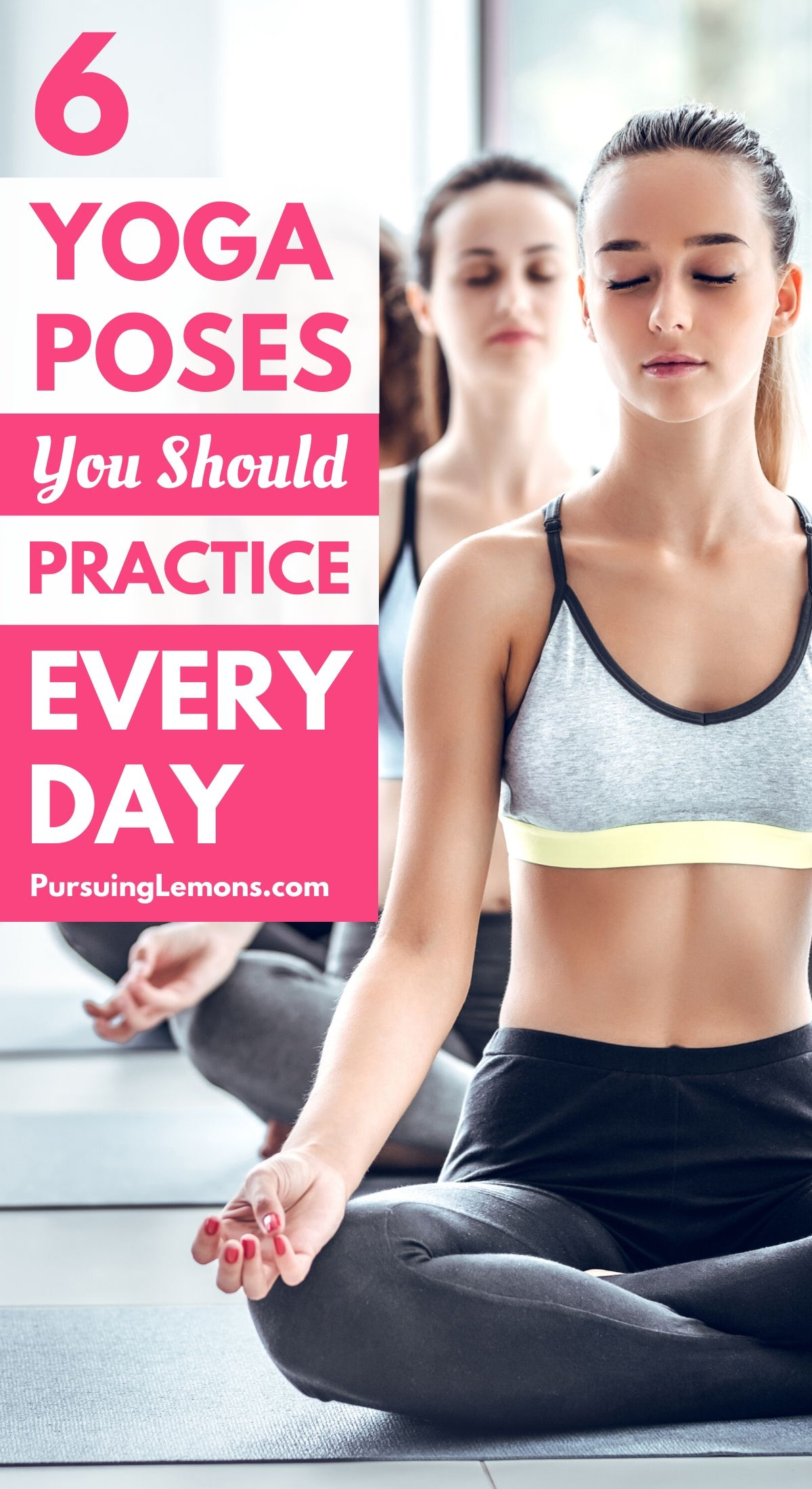These are the 6 yoga poses you should do every day! They're easy to learn and will help you improve your yoga skills. It will also help to relieve tension, improve strength and energize your body. #yoga #yogaposes #yogaroutine