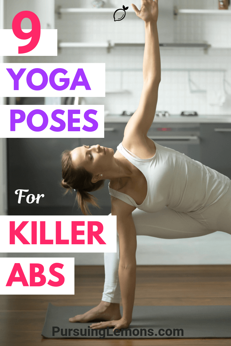 Not sure how to build a strong core? These yoga poses will help guide you to strengthen your core and get those killer abs.