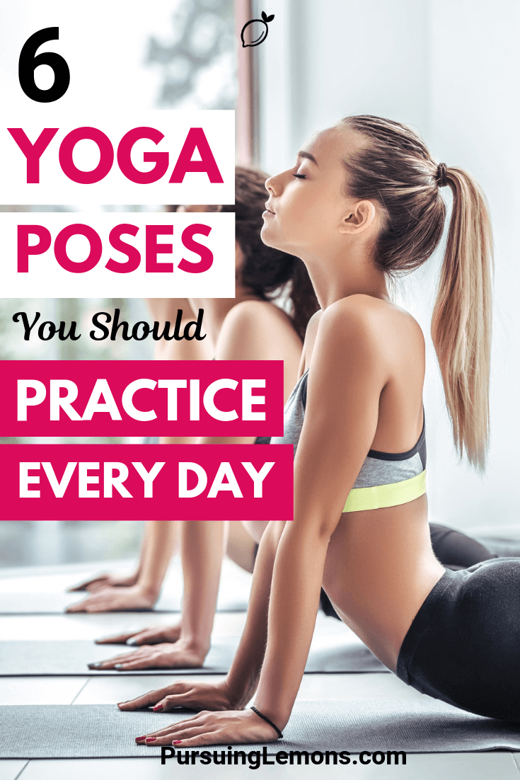 6 Yoga Poses You Should Practice Every Day | To get better at yoga is to practice it every day! These are the yoga poses that can help you to level up your yoga skills. #yoga #yogaposes #yogapractice