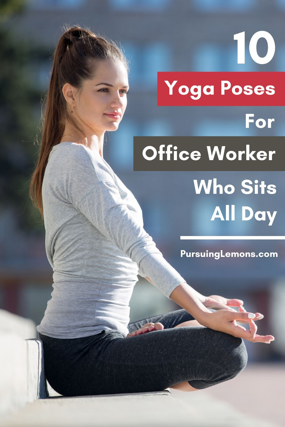 10 Yoga Poses For Office Workers Who Sits All Day| If you work a desk job or you sit most of the day, you might experience tight muscles or back pain. This yoga sequence includes back stretches, neck stretches and hip stretches that will help with relieving lower back pain, neck pain, hip pain, and any other discomfort you may have from work #yoga #officeworkers #yogaforofficeworkers #yogaforwork