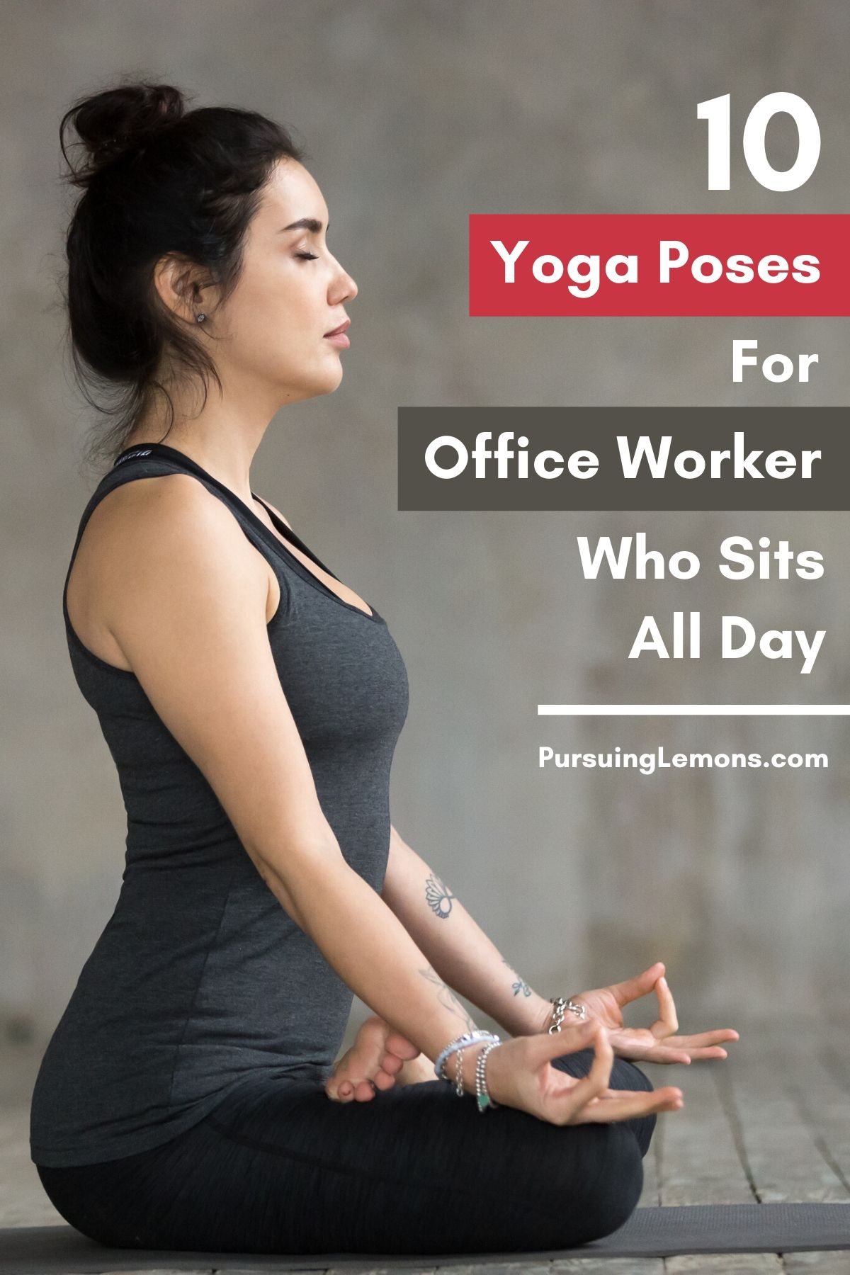 10 Yoga Poses For Office Workers Who Sits All Day| If you sit most of the time at work, you might experience back pain, tight muscles or hunching. This yoga sequence includes neck stretches, hip stretches and back stretches that will help with relieving lower back pain, hip pain,  neck pain, and any other discomfort you may have from your desk job. #yoga #officeworkers #yogaforofficeworkers #yogaforwork