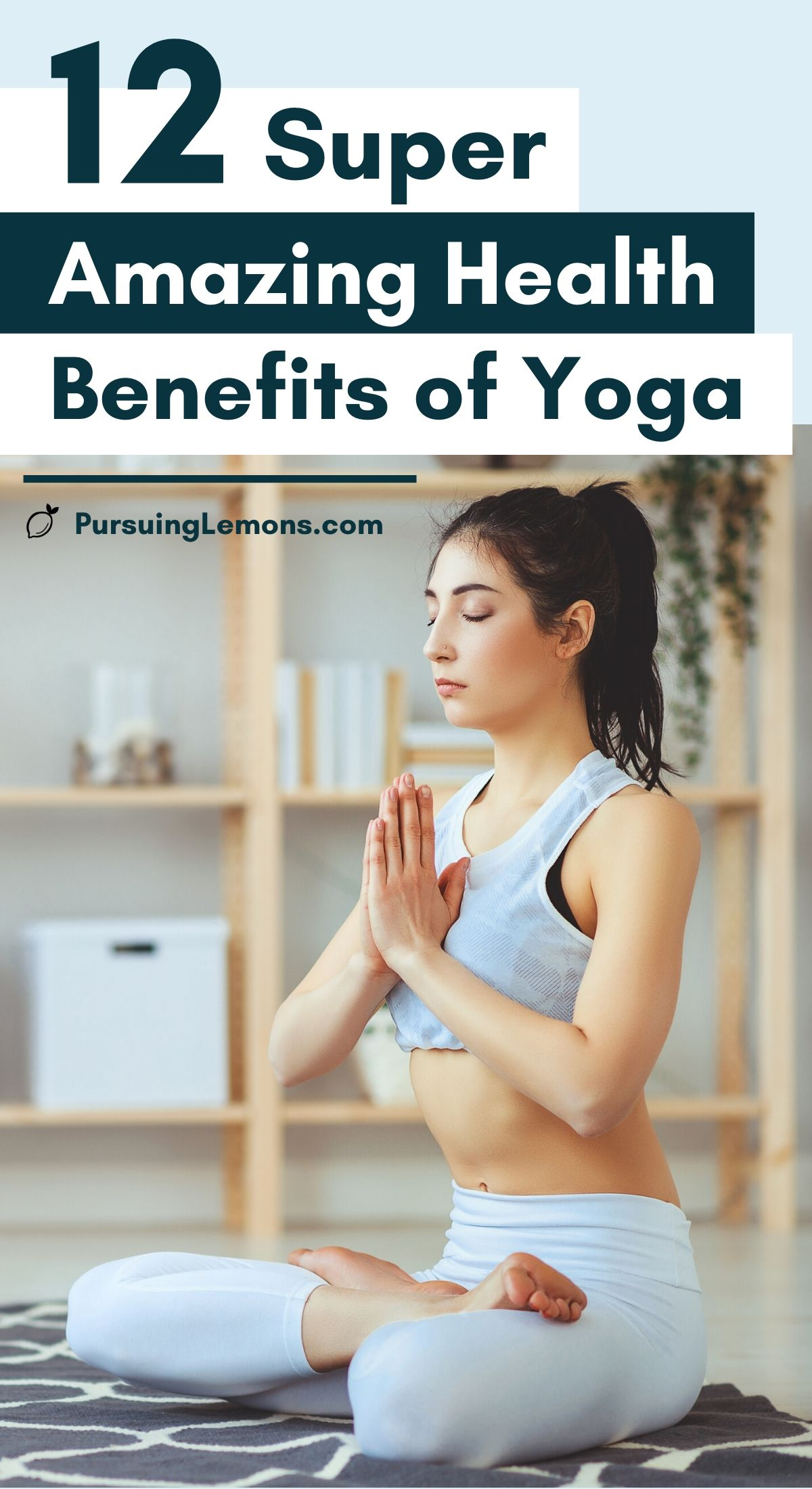 12 Super Amazing Health Benefits of Yoga | Yoga will transform your health in many different ways. Practicing yoga poses (asanas), meditation and breathing techniques will improve your physical health, body awareness and mindfulness. Here are 12 health benefits of yoga on why you should consider practicing yoga daily! #yoga #yogabenefits #yogalifestyle