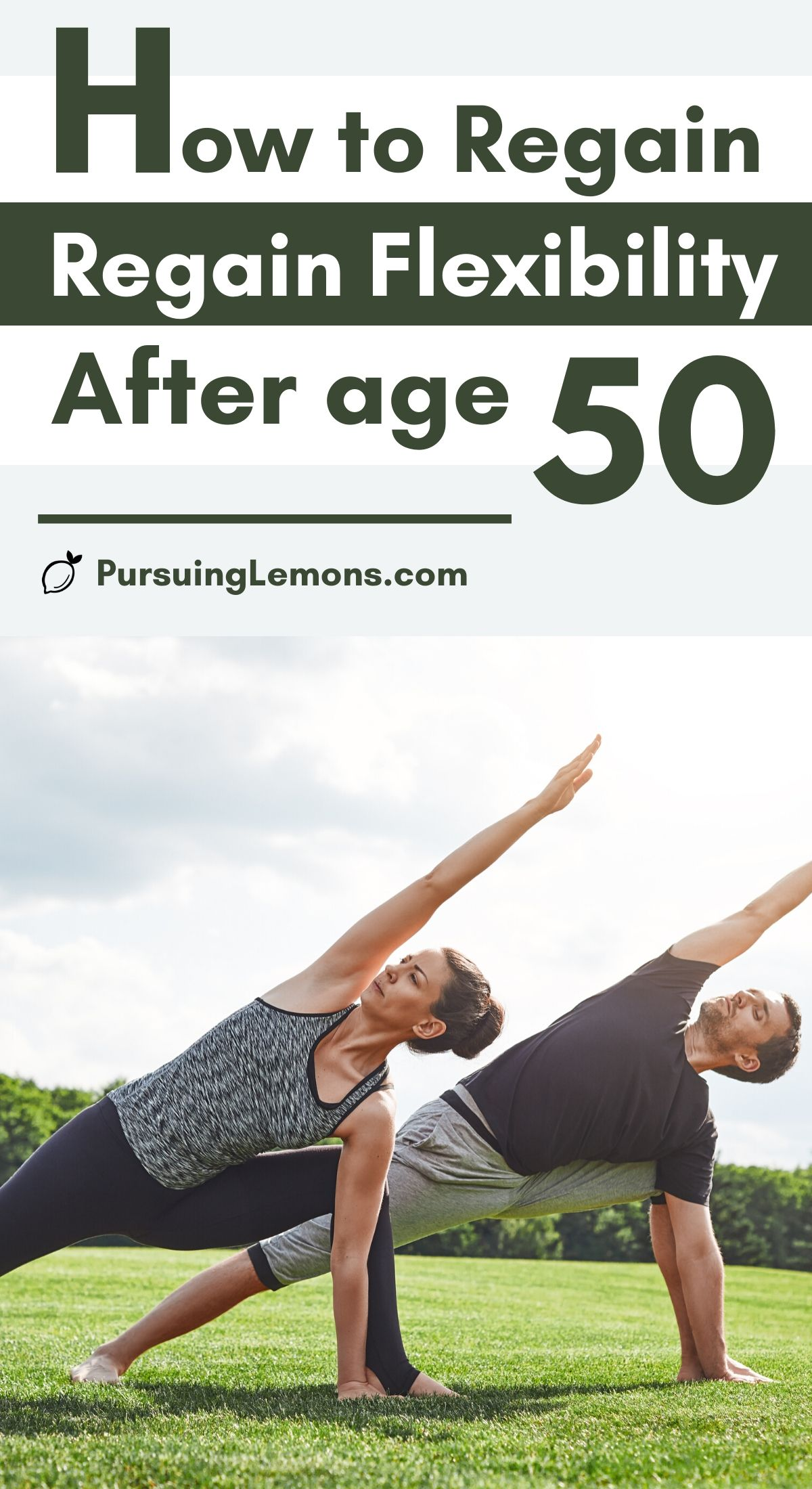 How To Regain Flexibility After 50   Old age can affect our flexibility if we don't usually stretch. Practice these yoga poses & yoga stretches regularly to regain flexibility even if you're 50. You will start feeling like your younger self again! #yoga #flexibility #yogaposes #regainflexibility
