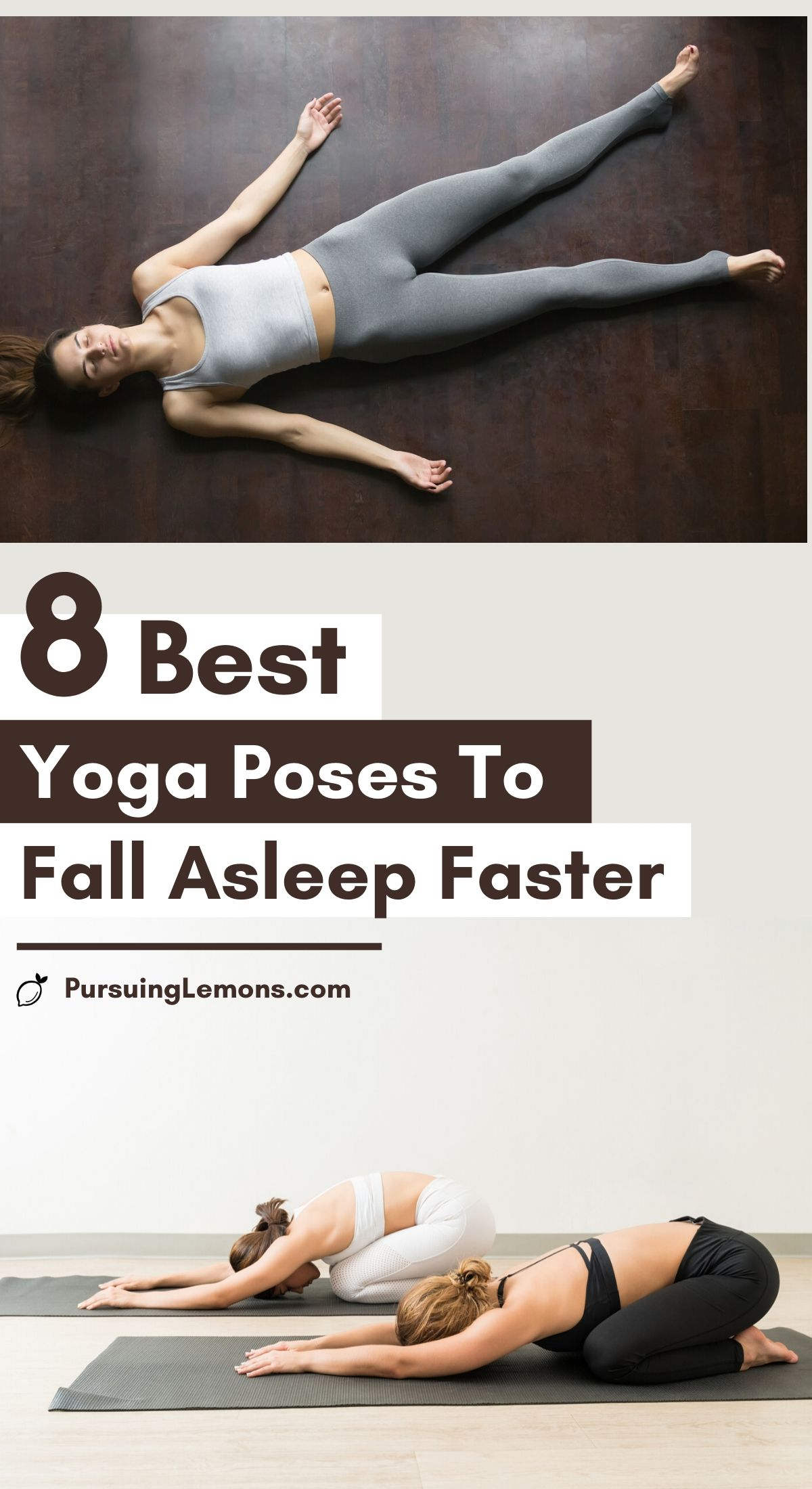 8 of the Best Yoga Poses To Fall Asleep Faster   Getting good quality sleep can be difficult for some of us. Lack of quality sleep can also be bad for health and productivity. By practicing this yoga sequence, you can now achieve better sleep! #yoga #yogaforsleep #bettersleep