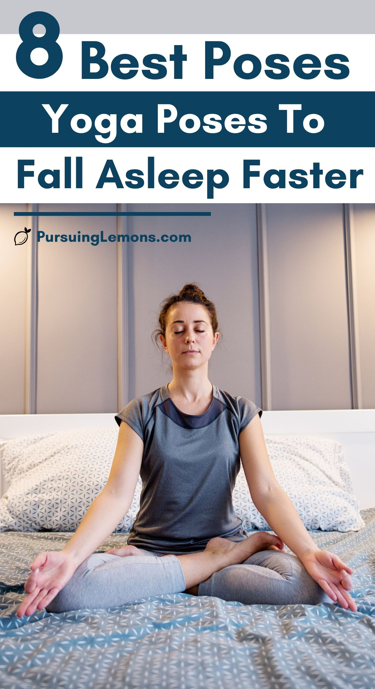 8 Of The Best Yoga Poses To Fall Asleep Faster: yoga night routine, yoga to help you sleep, better sleep yoga, bed yoga bedtime, yoga for bedtime, yoga for bed, yoga before bed sleep, yoga to sleep, bed yoga, sleep yoga poses, bed time yoga sleep, bedtime yoga.  Trying to sleep? Do these yoga poses in bed to help you sleep better! #yogaforbed #bedyoga #yogasleep #sleepyoga