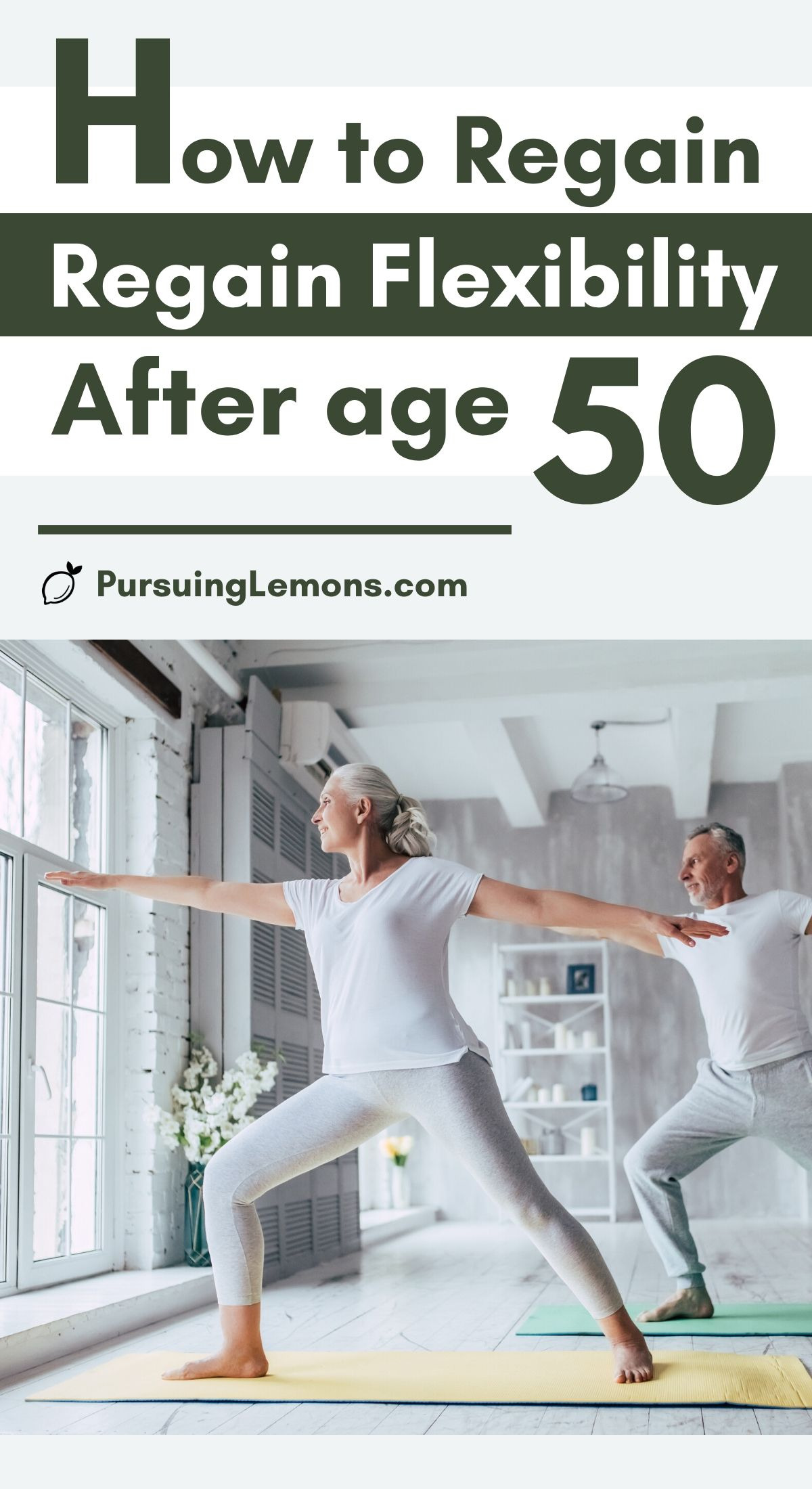 How To Regain Flexibility After 50   Don't let old age stop you from being flexible! Practice these yoga poses & yoga stretches daily to regain flexibility even if you're over 50. Start feeling like your younger self again! #yoga #flexibility #yogaposes #regainflexibility
