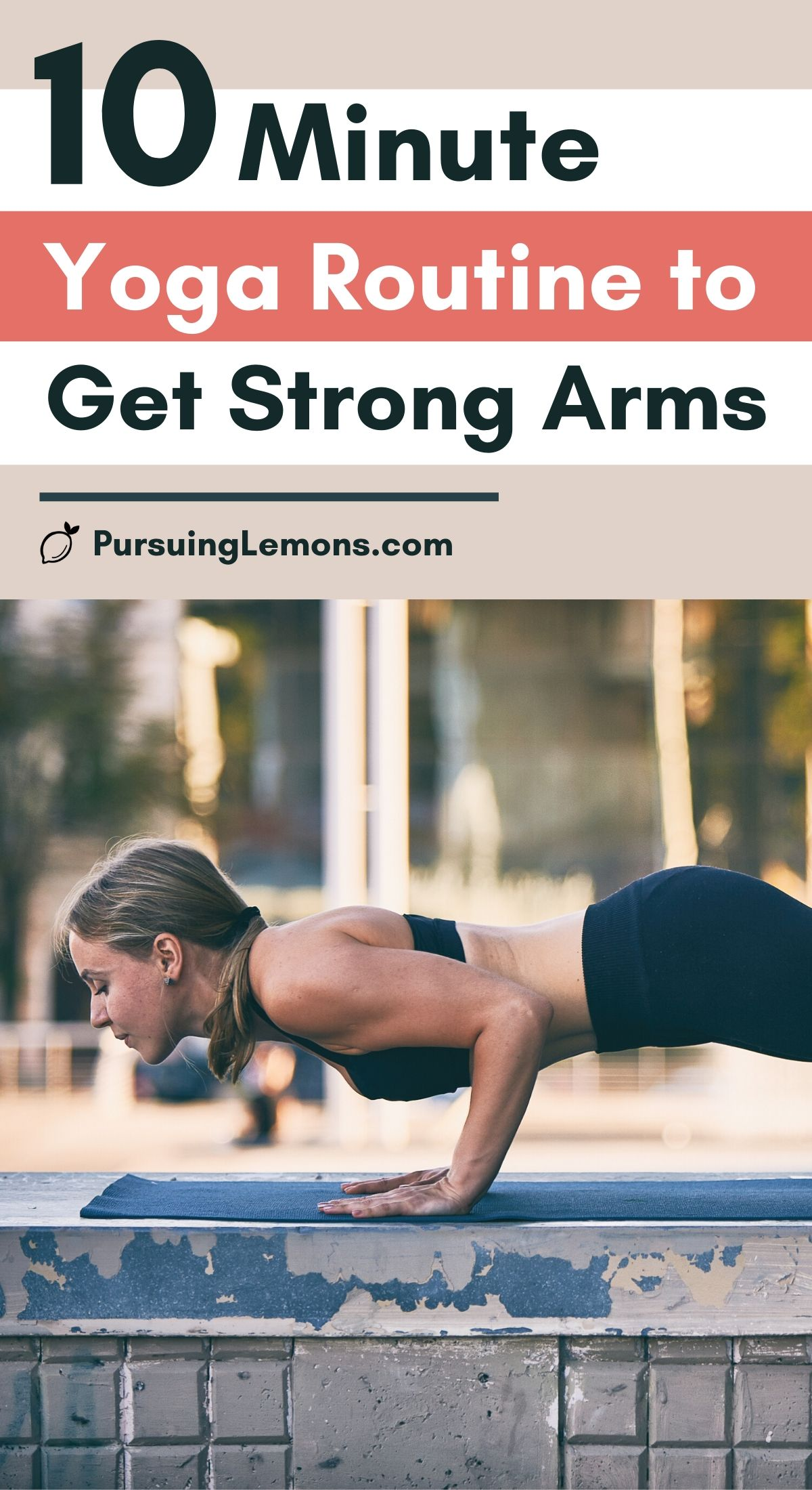 10 Minute Yoga Routine to Get Strong and Toned Arms : Want to tone up your arms? Ready to get rid of your flabby arms? Do this power yoga routine for toned arms every day. This arm yoga workout will help improve arm strength and help you tone up #yogaforarms #armworkout #yogaposesforarms