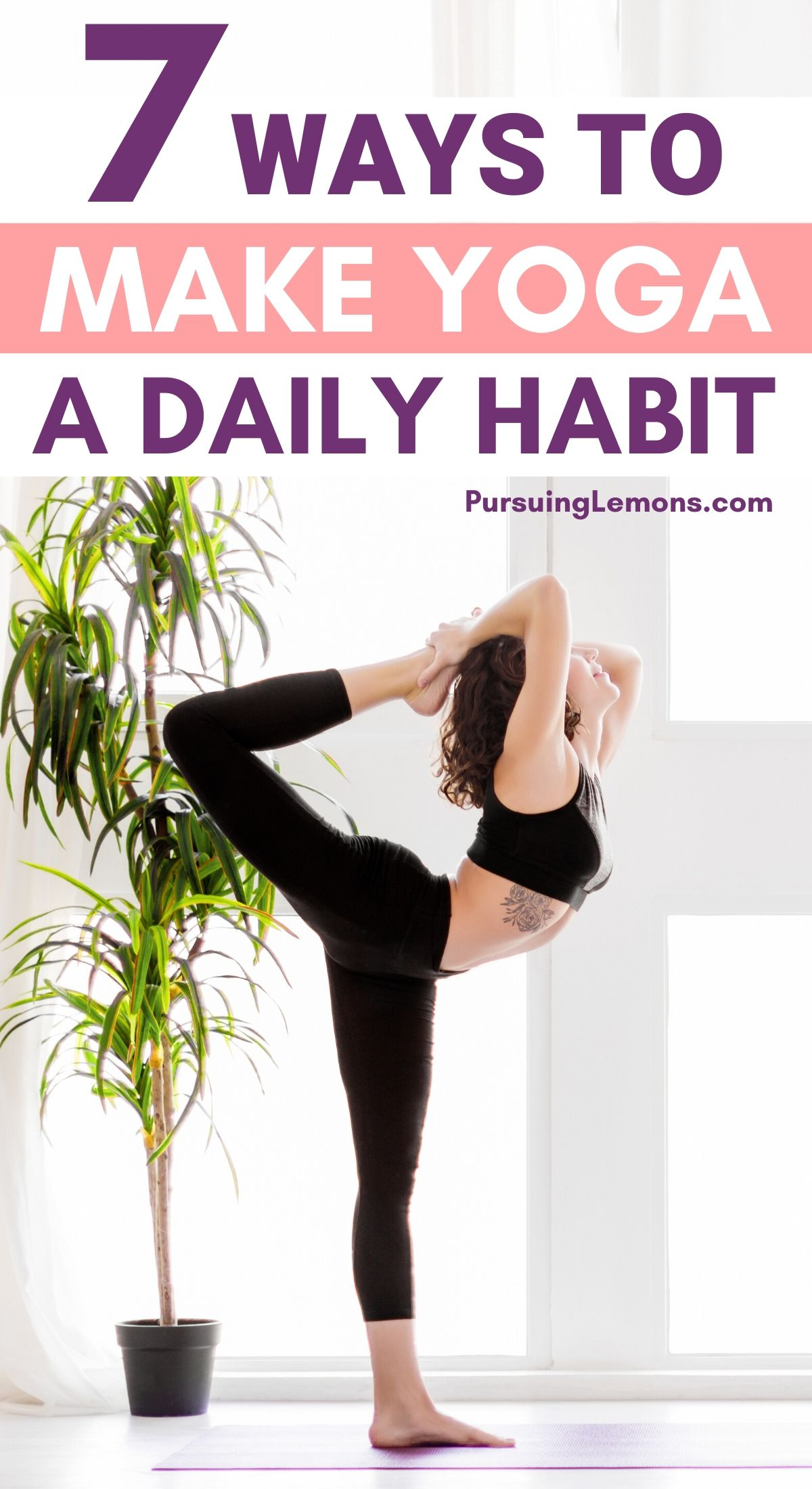 7 Ways To Make Yoga A Daily Habit | Want to build a daily yoga habit? Here are 7 tips that really work. #habits #yogahabit #yogaforbeginners #yoga #yogapractice